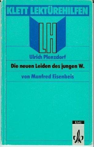 Klett Lekturehilfen: Plenzdorf: Die neuen Leiden des Jungen W. Ulrich Plenzdorf