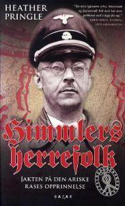 Himmlers herrefolk:  jakten på den ariske rases opprinnelse  by  Heather Pringle