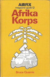 Afrika Korps (Airfix magazine guide, #12)  by  Bruce Quarrie