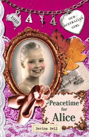 Peacetime for Alice  (Our Australian Girl - Alice, #4) Davina Bell