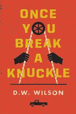 Ballistics: A Novel  by  D.W. Wilson