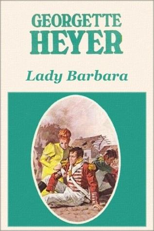 Lady Barbara (Alistair, #3)  by  Georgette Heyer