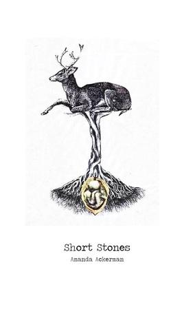 Short Stones  by  Amanda Ackerman