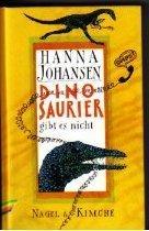 Dinosaurier Gibt Es Nicht Hanna Johansen