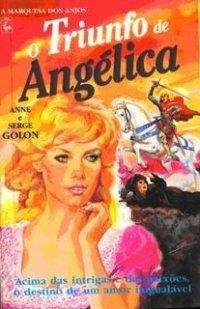 O Triunfo de Angélica (Angélica, Marquesa dos Anjos, #26)  by  Anne Golon