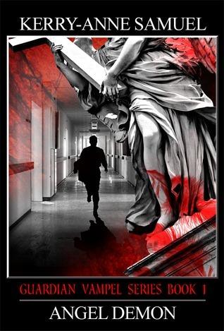 Guardian Vampel Series Book 1: Angel Demon  by  Kerry-Anne Samuel