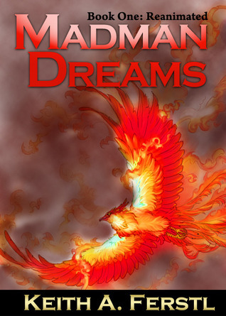 Madman Dreams (Book One: Reanimated)  by  Keith A. Ferstl