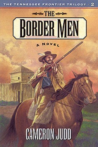 The Border Men (Tennessee Frontier Trilogy, #2)  by  Cameron Judd