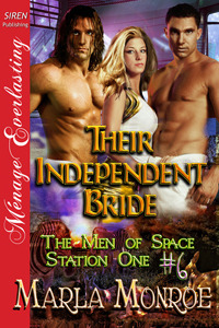 Their Independent Bride (The Men of Space Station One, #6) Marla Monroe