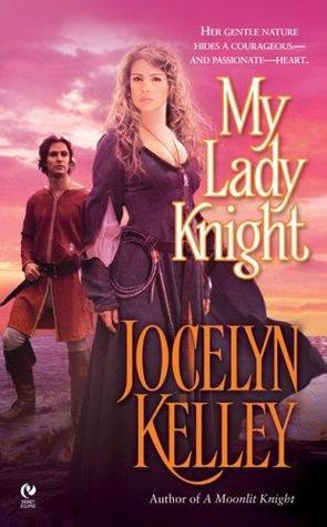 My Lady Knight (Ladies of St. Judes Abbey #4)  by  Jocelyn Kelley