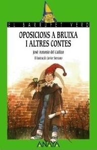Oposicions a Bruixa I Altres Contes José Antonio del Cañizo