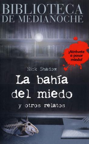 La Bahía del Miedo  by  Nick Shadow