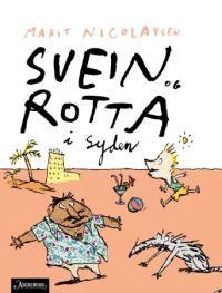 Svein og rotta i Syden  by  Marit Nicolaysen