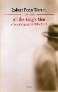 All the Kings Men, of De ondergang van Willie Stark  by  Robert Penn Warren