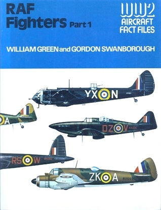 RAF Fighters, Part 1 (WW2 aircraft fact files)  by  William Green