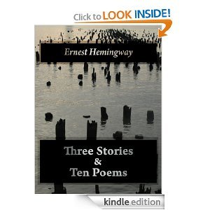Three Stories & Ten Poems  by  Ernest Hemingway