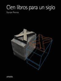 Cien Libros Para Un Siglo XX  by  Equipo Peonza