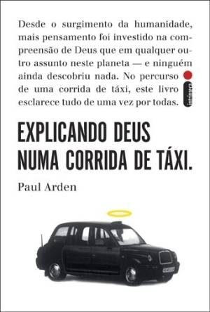 EXPLICANDO DEUS NUMA CORRIDA DE TAXI Paul Arden
