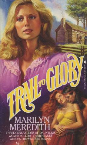 Trail To Glory  by  Marilyn Meredith