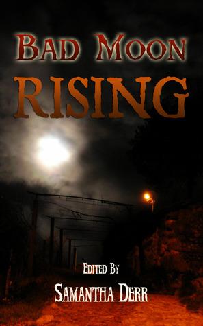 Bad Moon Rising Samantha M. Derr