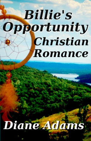 Billies Opportunity - A Christian Romance Diane   Adams