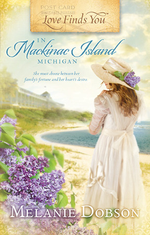 Love Finds You in Mackinac Island, Michigan  by  Melanie Dobson