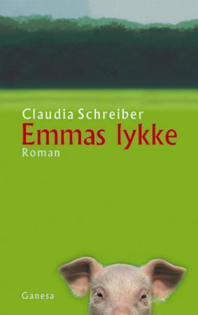 Emmas lykke  by  Claudia Schreiber