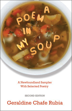 A Poem in My Soup: A Newfoundland Sampler with Selected Poetry  by  Geraldine Chafe Rubia