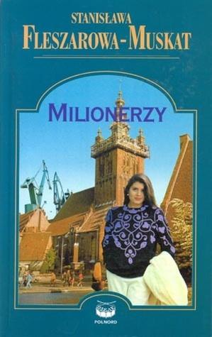 Milionerzy Fleszarowa-Muskat Stanisława