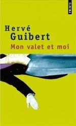 Mon valet et moi  by  Hervé Guibert