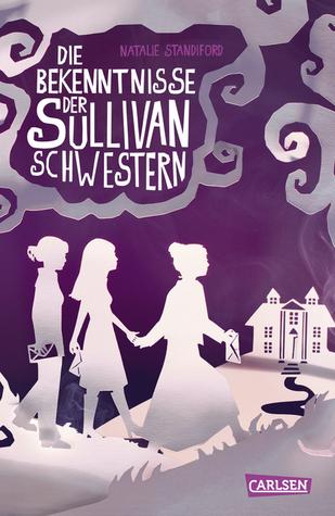 Die Bekenntnisse der Sullivan-Schwestern Natalie Standiford