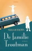 De familie Troutman  by  Miriam Toews