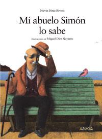 Mi abuelo Simón lo sabe  by  Nieves Perez Rivero