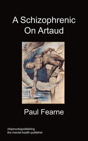 A Schizophrenic on Artaud  by  Paul Fearne