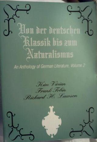 Von Der Deutschen Klassik Bis Zum Naturalismus: An Anthology of German Literature  by  Kim Vivian