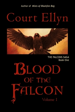 Blood of the Falcon, Volume 1 (The Falcons Saga, #1) Court Ellyn