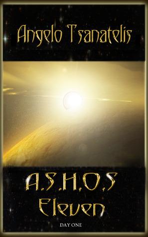 A.S.H.O.S Eleven: Day One Angelo Tsanatelis