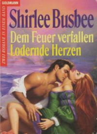 Dem Feuer verfallen / Lodernde Herzen (Gypsy Lady, #1 + 3) Shirlee Busbee