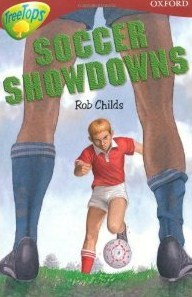 Soccer Showdowns (Oxford Reading Tree: Stage 15: Tree Tops Stories)  by  Rob Childs
