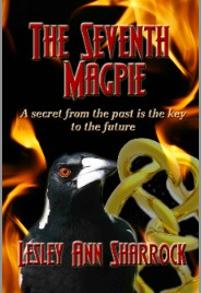 The Seventh Magpie: A secret to the past is the key to the future. Lesley Ann Sharrock