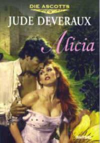 Die Ascotts: Alicia (Montgomery, #4)  by  Jude Deveraux