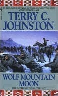 Wolf Mountain Moon: The Battle of the Butte, 1877  by  Terry C. Johnston