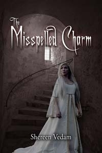 The Misspelled Charm  by  Shereen Vedam