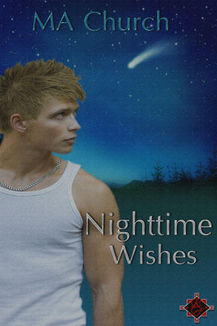 Nighttime Wishes (Nighttime Wishes, #1)  by  M.A. Church