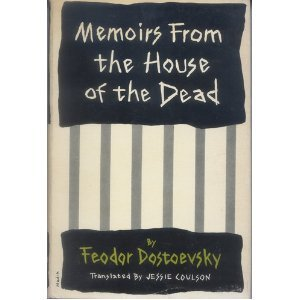 Memoirs From the House of the Dead Fyodor Dostoyevsky