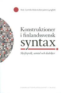 Konstruktioner i finlandssvensk syntax: skriftspråk, samtal och dialekter Camilla Wide