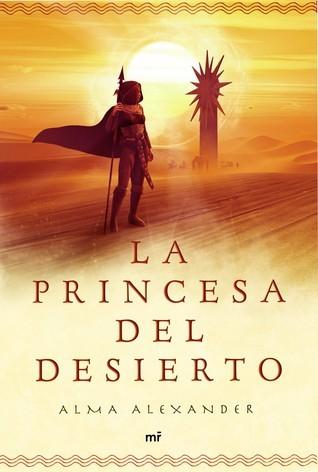 La princesa del desierto Alma Alexander