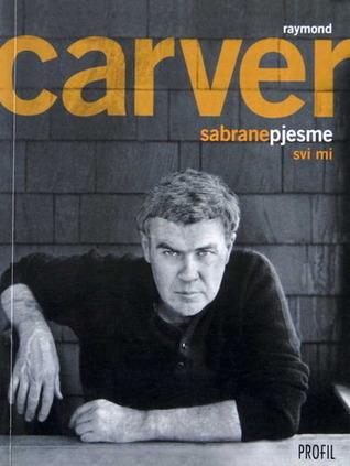 Svi mi: sabrane pjesme Raymond Carver