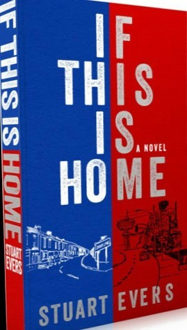 If This Is Home  by  Stuart Evers