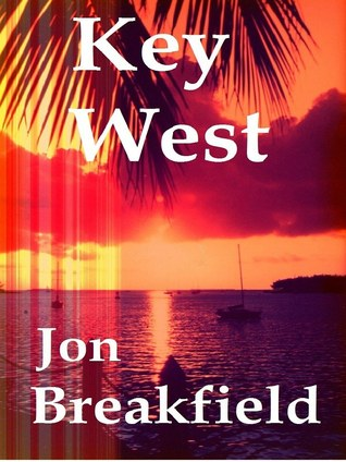 Key West, Tequila, a Pinch of Salt and a Quirky Slice of America Jon Breakfield
